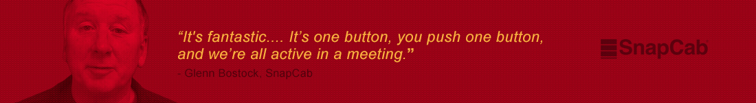 It's fantastic.... It's one button, you push one button, and we're all active in a meeting.